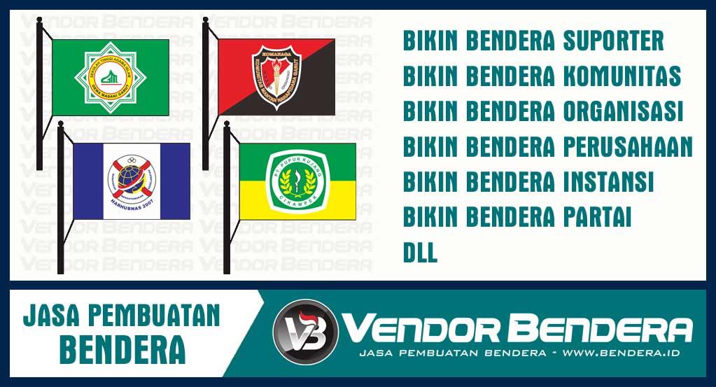Jasa Pembuatan Bendera Online Terpercaya Se-Indonesia